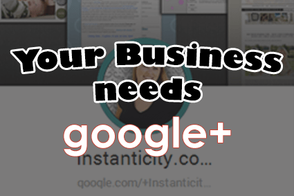 Use Google+ to Boost your Business!