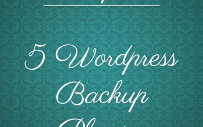 Friday Five: WordPress Backup Plugins