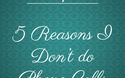 Friday Five: 5 Reasons I Don't Do Phone Calls