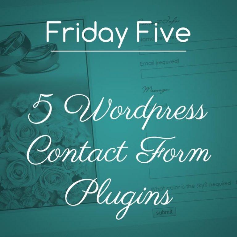 Friday Five: WordPress Contact Form Plugins